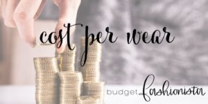 cost per wear by The Budget Fashionista