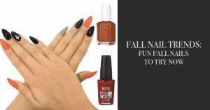 fall nail trends - collage of press on nails and nail polish in fall colors