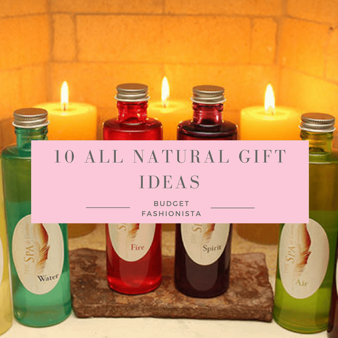 10 all natural gift ideas