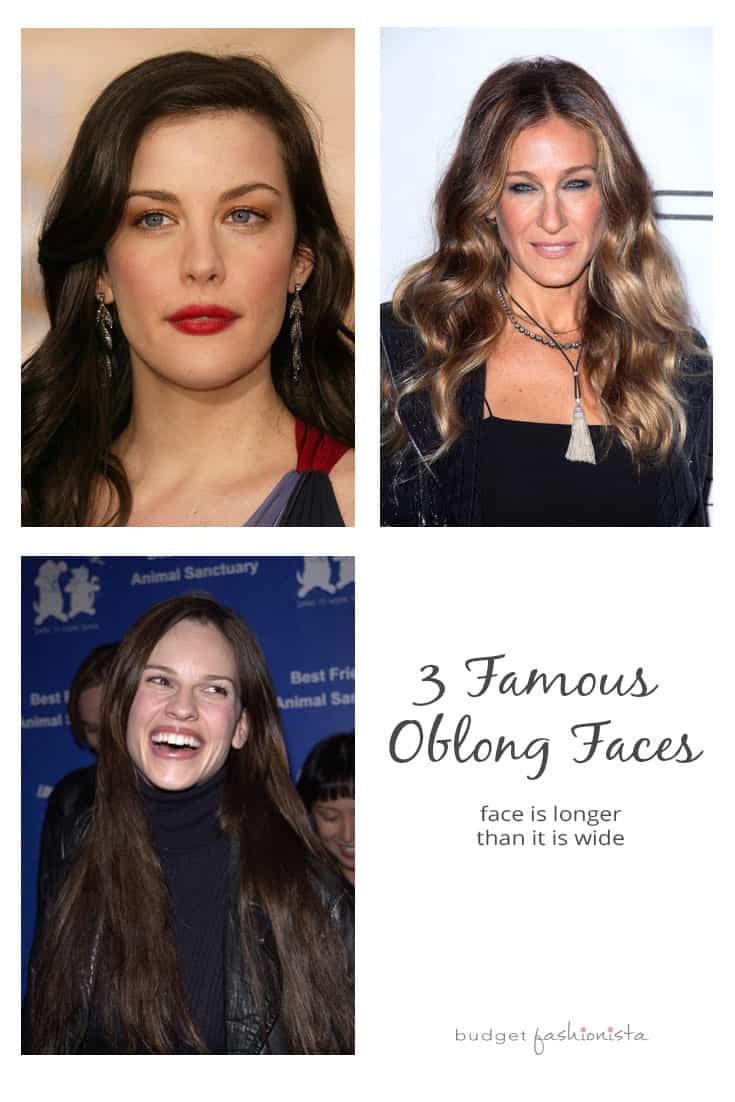 Liv Tyler, Sarah Jessica Parker and HIllary Swank have oblong faces.
