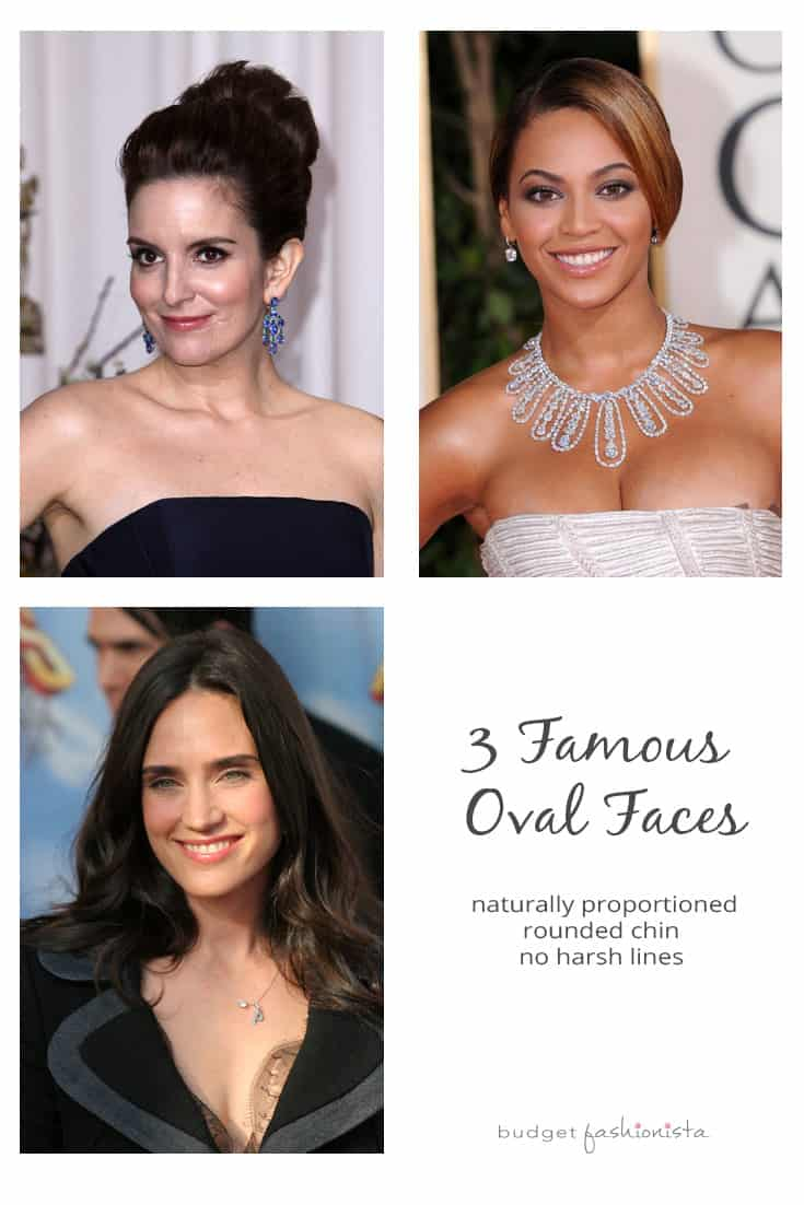 Tina Fey, Beyonce and Jennifer Connelly have oval shaped faces.