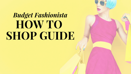 How to Shop Guide from Budget Fashionista
