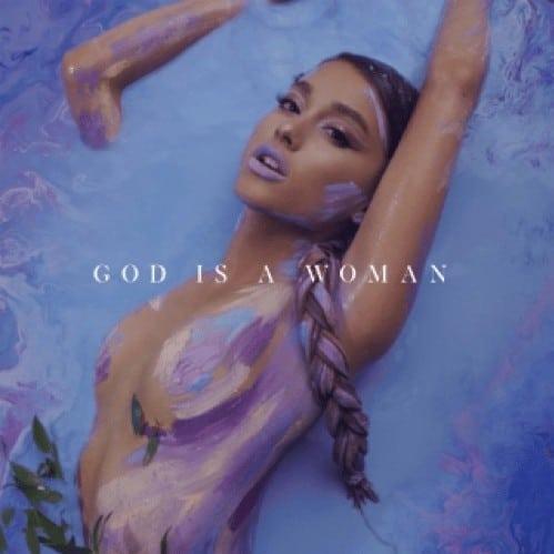 "Ariana Grande ""God is a Woman"""