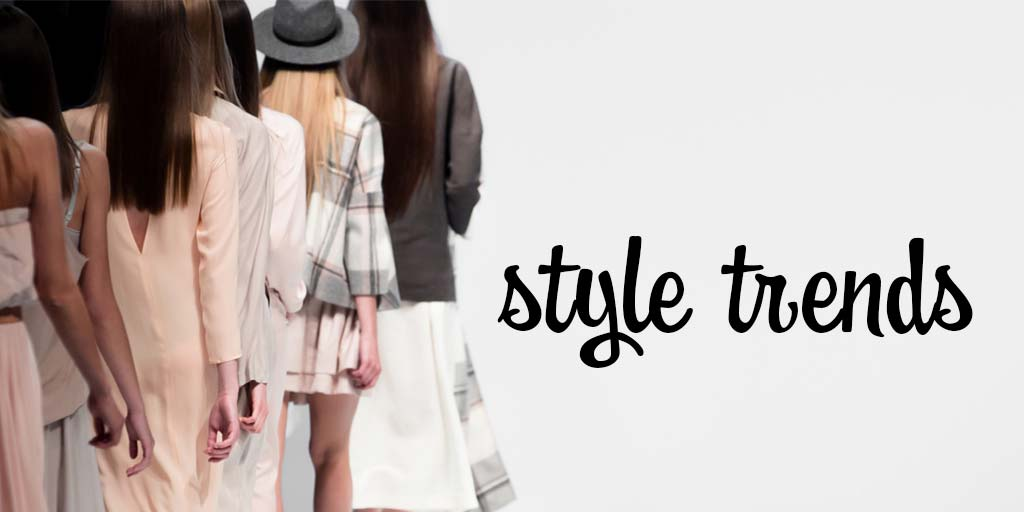Fashion show on the runway with text overlay reading Style Trends