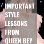 The most important style lessons from Queen Bey