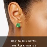 how to buy gifts for fashionistas