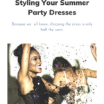 Styling your summer party dresses.