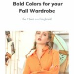 Bold colors for your fall wardrobe.